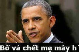 Obama nói bố vả chế mẹ mày giờ
