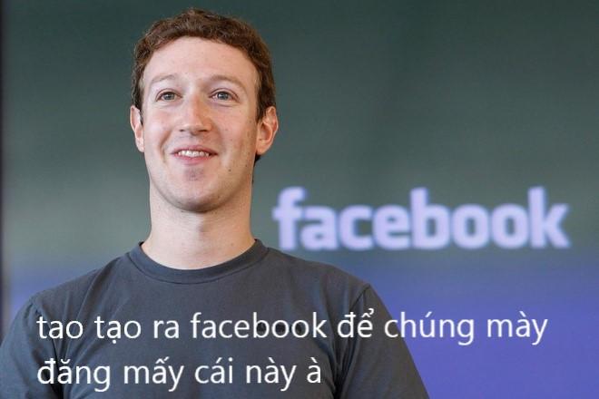 Tao tạo ra Facebook để chúng mày đăng mấy cái này à?