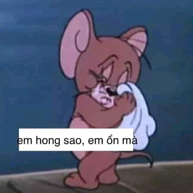 Hông sao, em ổn mà - Chuột Jerry khóc lau nước mắt