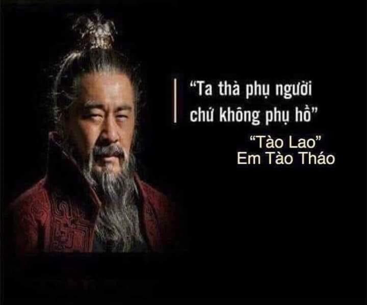 Ta thà phụ người, chứ không phụ hồ - Tào Lao em Tào Tháo