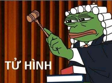 Tử hình - Thẩm phán ếch Pepe tuyên