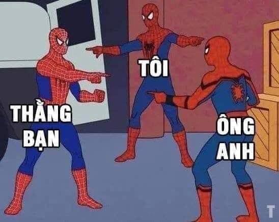 3 người nhện đứng chỉ nhau, tôi, thằng bạn và ông anh