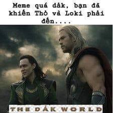 Mêm quá dảk, bạn đã khiến Thỏ và Loki đến The Dảk World