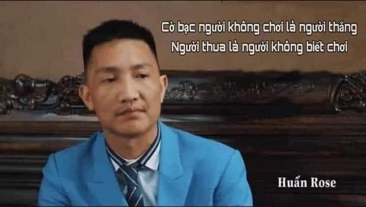 Huấn Hoa Hồng nói cờ bạc người không chơi là người thắng, người thua là người không biết chơi