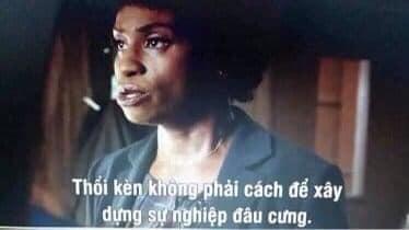 Chị da đen nói thổi kèn không phải cách để xây dựng sự nghiệp đâu cưng