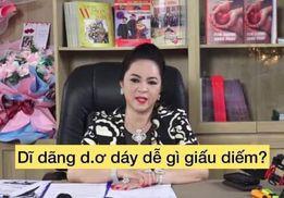Cô Phương Hằng nói dĩ dãng dơ dáy dễ gì dấu diếm